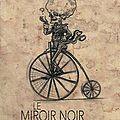 Le miroir noir et autres curiosités, de francis thievicz