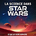 |essai| la science dans star wars de mark brake & jon chase