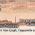 Télé mb : vincent van gogh, l'aquarelle oubliée + un borain nommé vincent van gogh