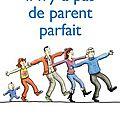 Livre : il n'y a pas de parent parfait