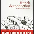 French deconnection - au cœur des trafics - philippe pujol - editions robert laffont