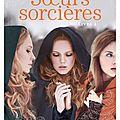 Soeurs sorcières tome 1 - jessica spotswood