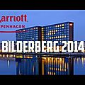 Bilderberg 2014 :