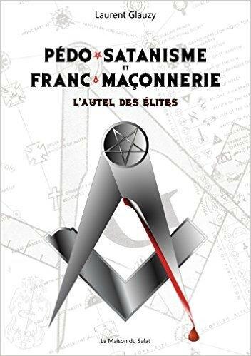 pedo-satanisme-et-franc-maconnerie-laurent-glauzy
