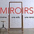 Miroirs : la web-série du salon