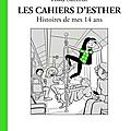 Les cahiers d'esther : tome 5 : histoires de mes 14 ans: esther et riad toujours au top !!