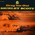 Shirley Scott - 1963 - Drag 'em Out (Prestige)