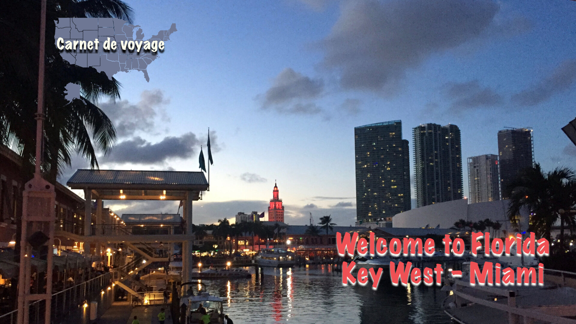[Carnet de voyage] Welcome to Florida - Key West - Miami