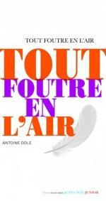 Tout foutre en l'air Antoine Dole Actes Sud urbex