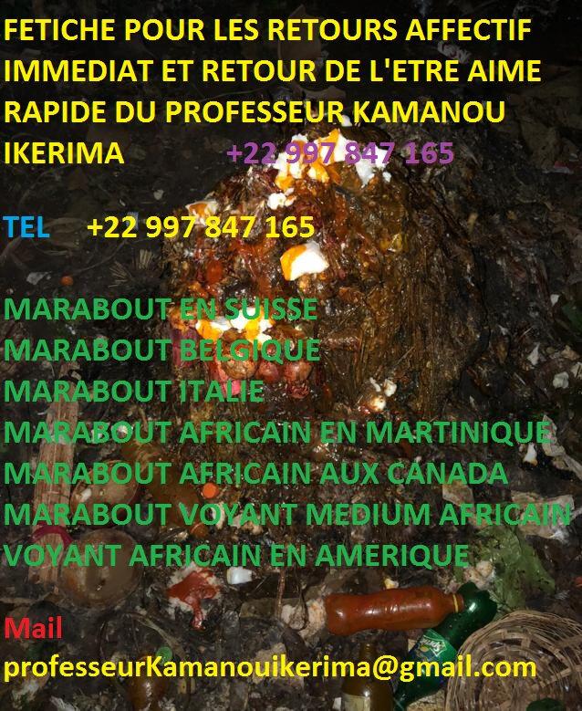 FETICHE POUR LES RETOURS AFFECTIF IMMEDIAT ET RETOUR DE L'ETRE AIME RAPIDE DU PROFESSEUR KAMANOU IKERIMA +22 997 847 165
