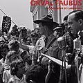 1957 - le gouverneur de l'arkansas se met hors la loi