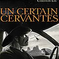 Un certain cervantès - christian lax