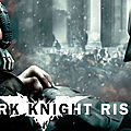 Batman the dark knight rises - l'avis de laurent