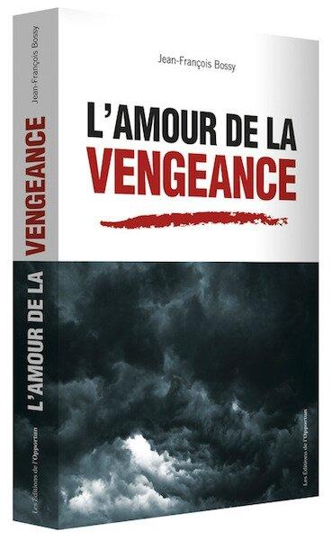 l amour de la vengeance