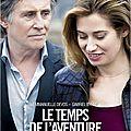 Le temps de l'aventure : le film d'amour à son meilleur