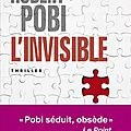 L'invisible; le terrifiant et jubilatoire thriller de robert pobi!