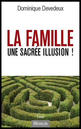 la famille une sacree illusion