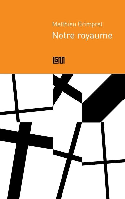 Notre-royaume-Matthieu-Grimpret-LGM-éditions-Recto