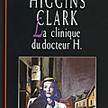 La clinique du docteur h. de mary higgins clark