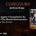 {concours / projet} : the mortal instruments t6, la cité du feu sacré de cassandra clare