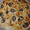 Tarte flambee crevettes champignons