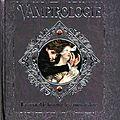 Vampirologie : la véritable histoire des âmes déchues