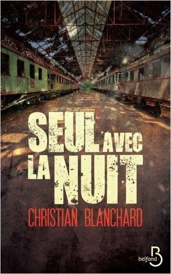 Seul avec la nuit de Christian Blanchard