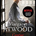Captive - margaret atwood - editions robert laffont