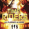 Time riders tome 5 les flammes de rome - alex scarrow