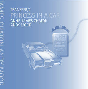 Anne James Chaton - Andy Moor - Princess in a car