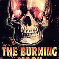 The burning moon (