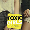[chronique] toxic girls de kit frick