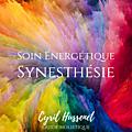 Soin energétique synesthésie