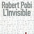 Pobi, robert : l'invisible