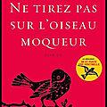 Ne tirez pas sur l'oiseau moqueur - harper lee - editions grasset - + bd