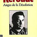 Kerouac jack / anges de la désolation.