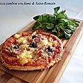 Pizza jambon cru fumé & saint-romain