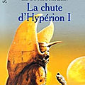 Les cantos d'hypérion, tome 2 : la chute d'hypérion (the fall of hyperion) - dan simmons