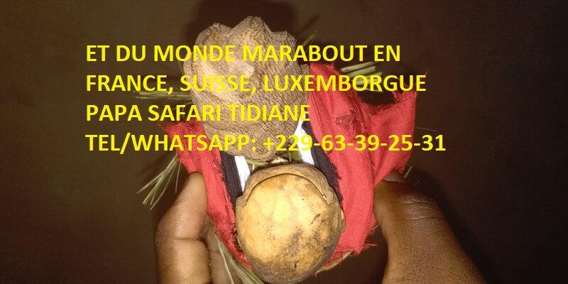 FORMULE DU RITUEL DE FIDELITE DU GRAND MARABOUT D'AFRIQUE ET DU MONDE MARABOUT EN FRANCE, SUISSE, LUXEMBORGUE PAPA SAFARI