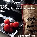 Moelleux aux herbes, coeur coulant tomate