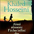ainsi resonne l'écho infini des montagne Khaled Hosseini
