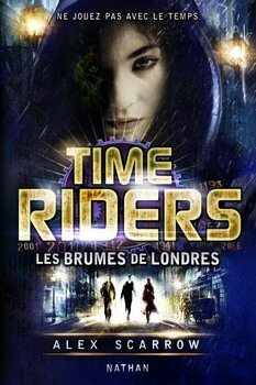 les-brumes-de-londres-time-riders-tome-6