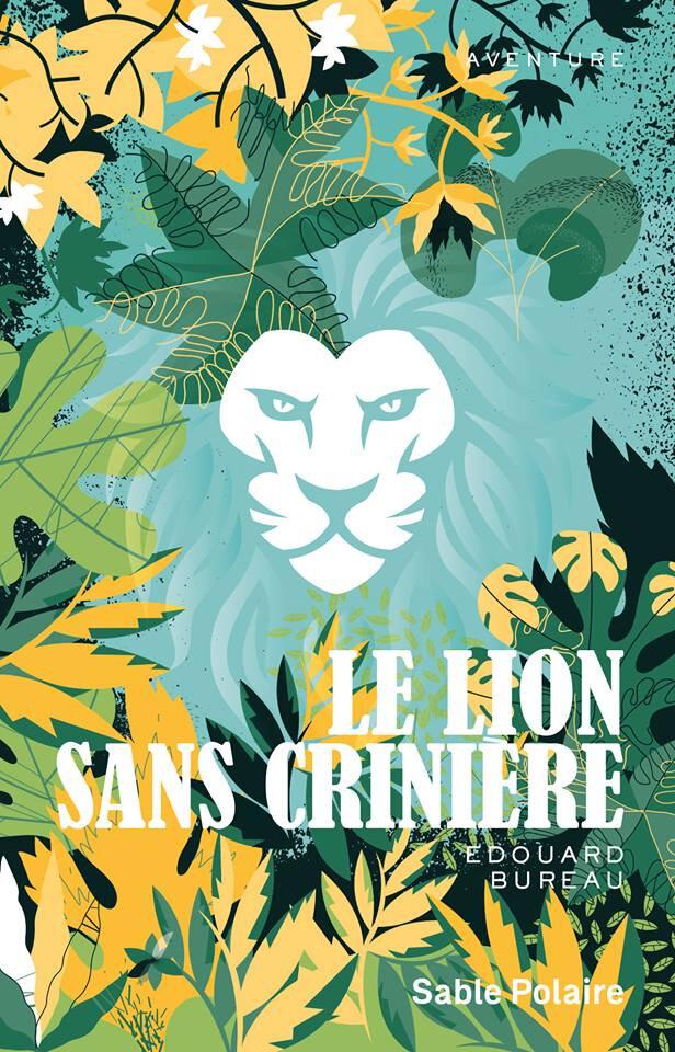 LE LION SANS CRINIÈRE - Edouard BUREAU
