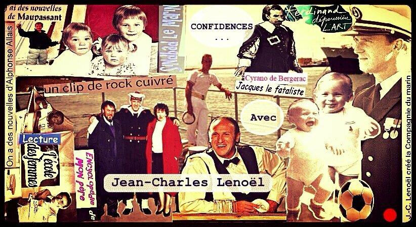 CONFIDENCES AVEC JEAN-CHARLES LENOËL : 1 er ACTE