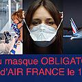 Le port du masque sera rendu obligatoire sur l'ensemble des vols opérés par air france à compter du 11 mai 2020