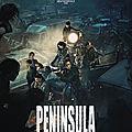Peninsula : notre avis sur les retours des zombies coréens du train pour busan