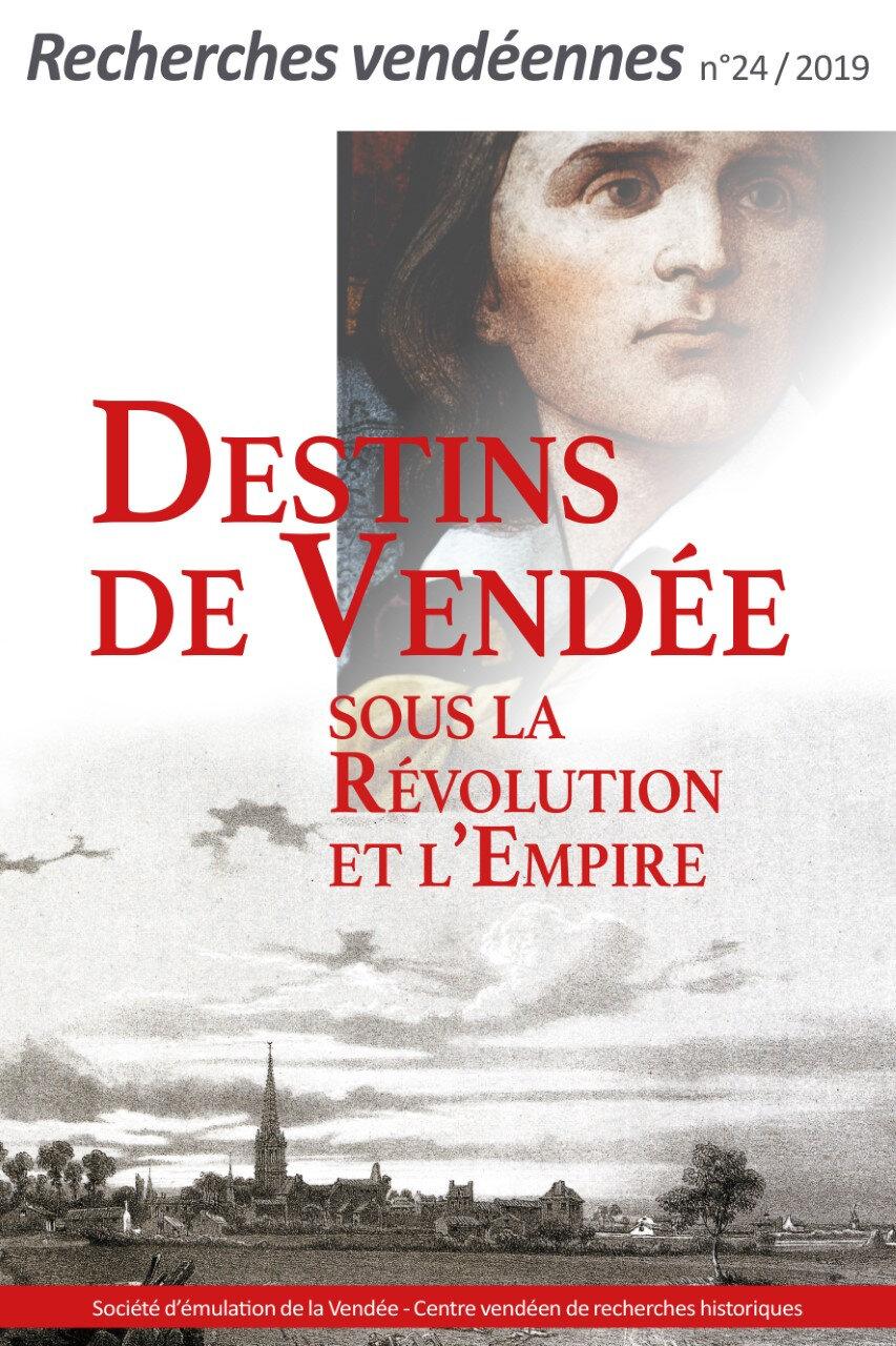 Destins de Vendée sous la Révolution et l'Empire