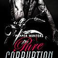 Pure corruption #1 - vice et vertu de pepper winters