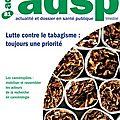 Lutte contre le tabagisme : toujours une priorité (dossier) - adsp n°81