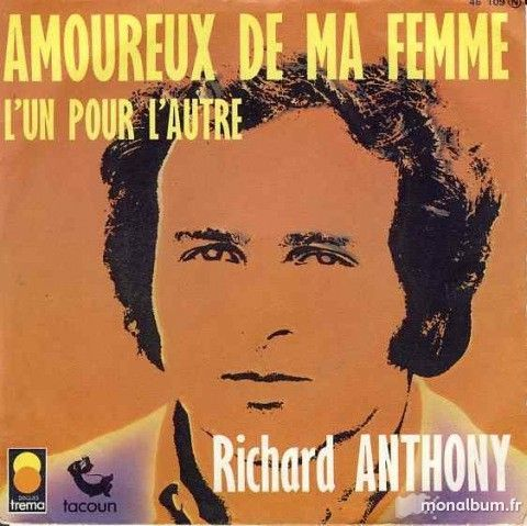 Amoureux de ma femme paroles richard anthony [PUNIQRANDLINE-(au-dating-names.txt) 35